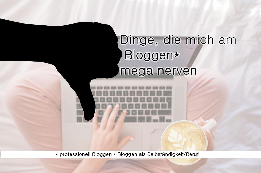 Dinge,-die-mich-am-Bloggen-mega-nerven